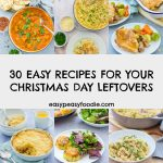 30 Easy Peasy Recipes For Your Christmas Day Leftovers - pinnable image for Pinterest