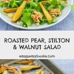 Roasted Pear, Stilton and Walnut Salad - pinnable image for Pinterest