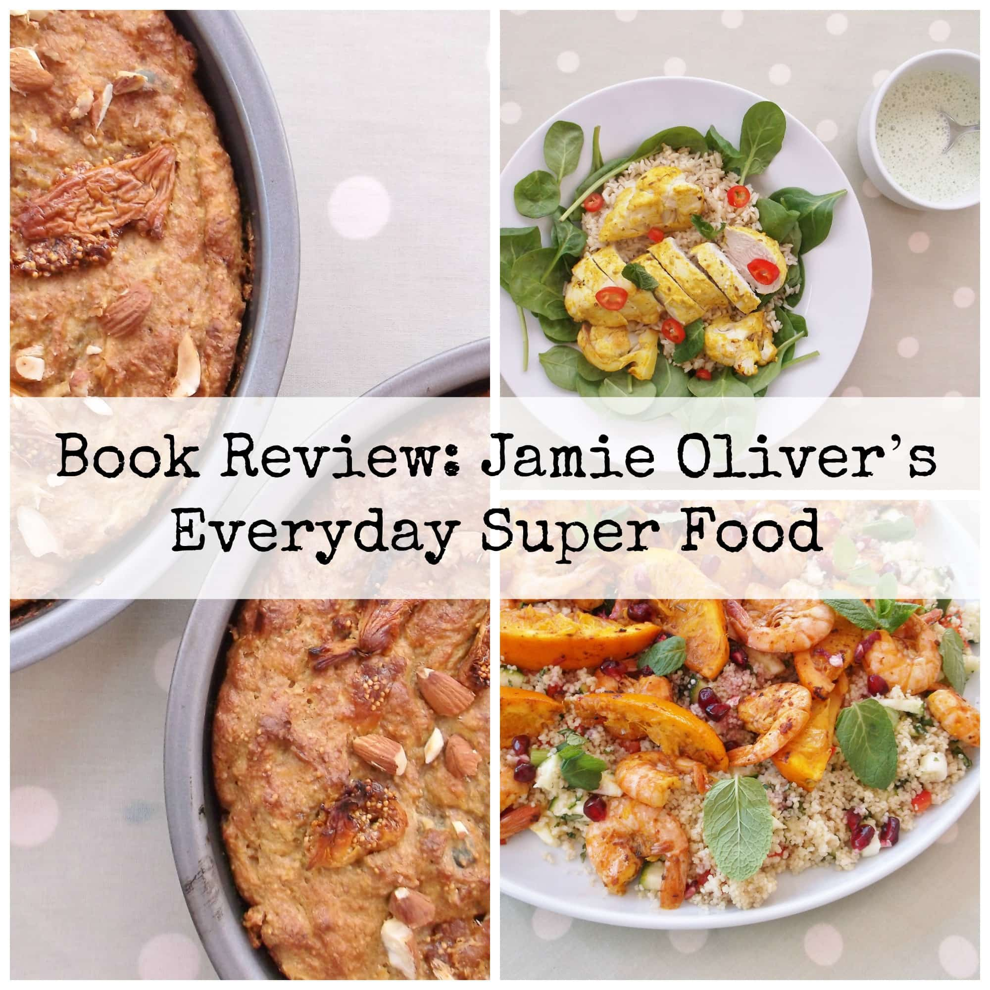 Review of jamie olivers everyday super food easy peasy foodie jamie olivers everyday super food book review forumfinder Gallery