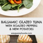 Balsamic Glazed Tuna with Roasted Peppers and New Potatoes - pinnable image for Pinterest