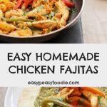 Easy Homemade Chicken Fajitas - pinnable image for Pinterest