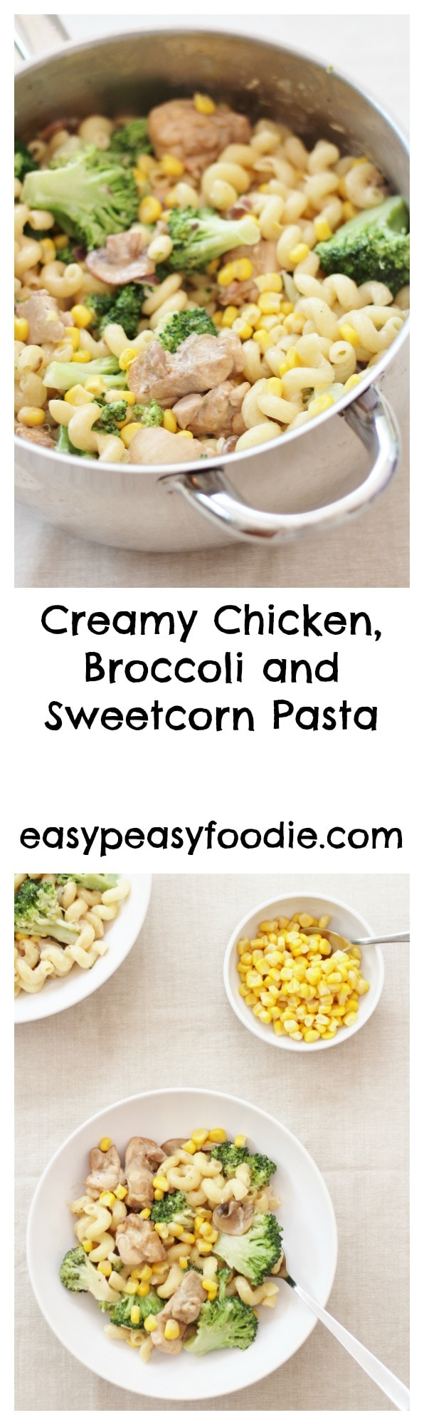 Need a new super easy, midweek crowd-pleaser? I have the answer: Creamy Chicken, Broccoli and Sweetcorn pasta – simple, delicious and ready under 30 minutes – what's not to like? #chicken #pasta #chickenpasta #broccoli #sweetcorn #easymidweekmeals #easymeals #midweekmeals #easydinners #dinnertonight #dinnertonite #familydinners #familyfood #easypeasyfoodie #cookblogshare