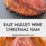 Easy Mulled Wine Christmas Ham - pinnable image for Pinterest