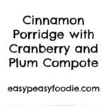 Cinnamon Porridge with Cranberry and Plum Compote - pinnable image for Pinterest