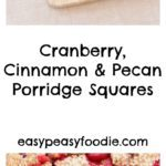 Cranberry Cinnamon and Pecan Porridge Squares - pinnable image for Pinterest