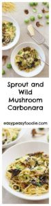 A delicious vegetarian twist on a pasta classic, this Sprout and Wild Mushroom Carbonara is a great way to use up those leftover sprouts that are lurking in your fridge! #sprouts #brusselssprouts #mushrooms #wildmushrooms #carbonara #vegetariancarbonara #leftovers #christmasleftovers