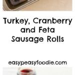Turkey, Cranberry and Feta Sausage Rolls - pinnable image for Pinterest
