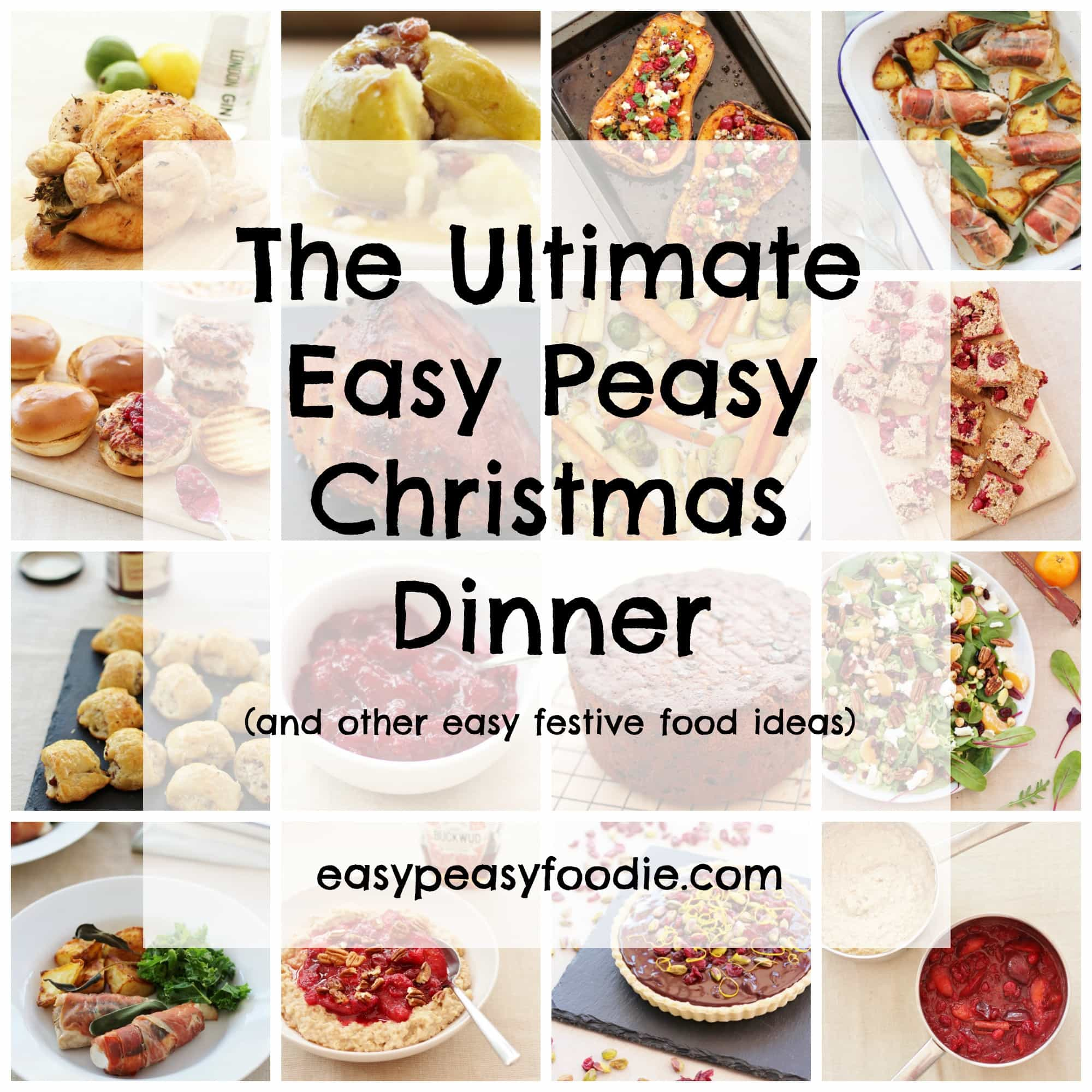 The Ultimate Easy Peasy Christmas Dinner Easy Peasy Foodie