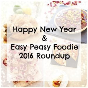 Happy New Year and my Easy Peasy Foodie 2016 Roundup
