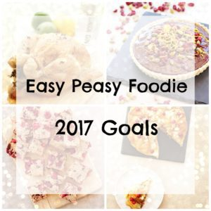 Easy Peasy Foodie 2017 Goals