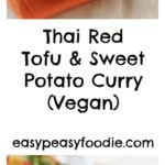 Thai Red Tofu and Sweet Potato Curry (Vegan) - Pinnable image for Pinterest