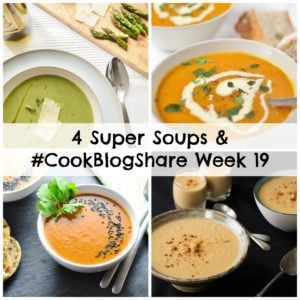 4 Super Soups & Cook Blog Share Week 19