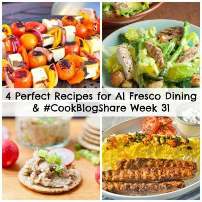 4 Perfect Recipes for Al Fresco Dining and #CookBlogShare Week 31