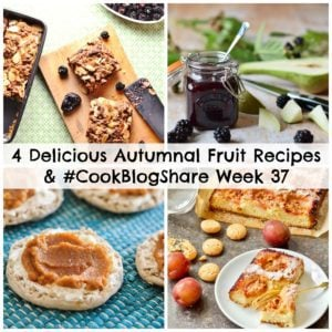 4 Delicious Autumnal Fruit Recipes and #CookBlogShare Week 37