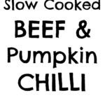 When the evenings are dark and chilly, what could be better than a big pot of Beef and Pumpkin Chilli cooking away in the slow cooker all day, ready for a quick and easy meal come dinner time? #slowcooker #crockpot #beefchilli #beefchili #pumpkinchili #chilliconcarne #tortillachips #mexican #texmex #glutenfree #dairyfree