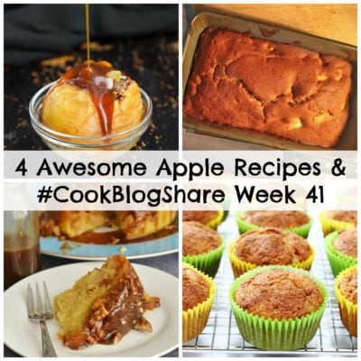 4 Awesome Apple Recipes and #CookBlogShare Week 41