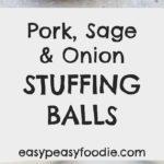 Pork Sage and Onion Stuffing Balls