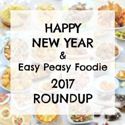 Happy New Year and my Easy Peasy Foodie 2017 Roundup