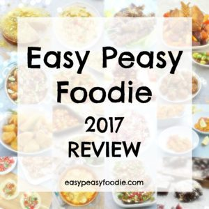 Happy New Year and Easy Peasy Foodie 2107 Roundup Review and Goal Setting