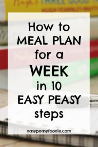 Want to do weekly meal plans, but don't quite know where to start? Want to get more organised and waste less food AND money? Read on to find out how to Meal Plan for a Week in 10 Easy Peasy Steps! #mealplan #mealplanning #weeklymealplan #getorganized