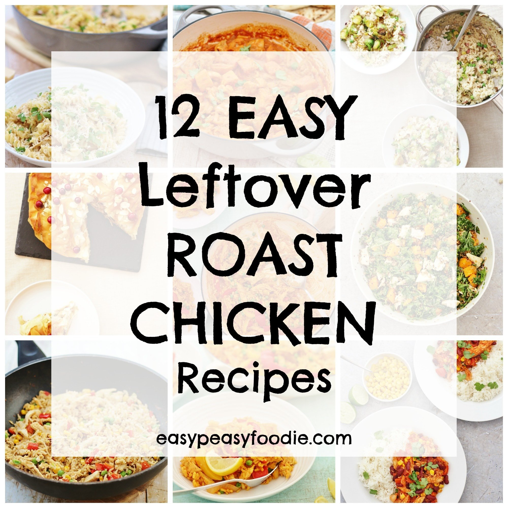 12 Easy Leftover Roast Chicken Recipes Easy Peasy Foodie