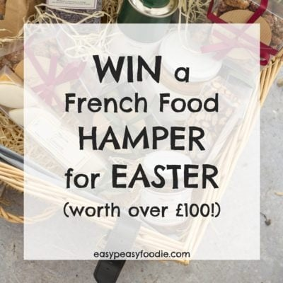Win a French Food Hamper for Easter (worth over £100!) [GIVEAWAY NOW CLOSED]
