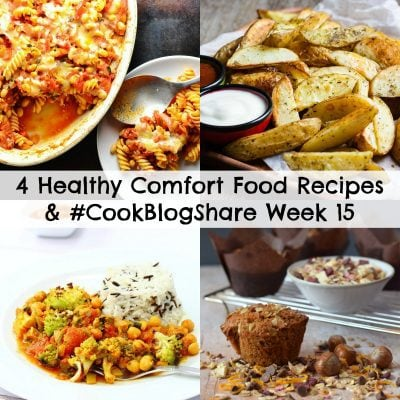 4 Healthy Comfort Food Recipes and #CookBlogShare Week 15