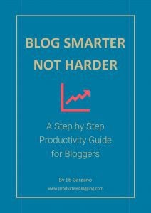 Blog Smarter Not Harder Step By Step Productivity Guide for Bloggers from Productive Blogging