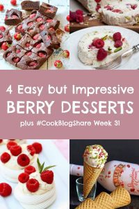 Indulge in these 4 Easy but Impressive Berry Desserts – simple recipes that look and taste incredible! Perfect for summer entertaining! Plus find the linky for #CookBlogShare Week 31 and discover some super useful food photography tips too!! #desserts #summerberries #berries #easydesserts #easypeasyfoodie