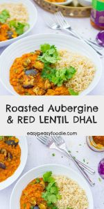 This delicious Roasted Aubergine and Red Lentil Dhal ticks so many boxes – it's quick and easy to make, family friendly, budget friendly, vegetarian, vegan, gluten free and packed full of goodness! Serve with brown rice for a deliciously virtuous midweek meal! #dhal #aubergines #redlentils #curry #redlentildhal #redlentilcurry #auberginedhal #auberginecurry #onepots #midweekmeals #weeknightdinners #easydinners #familydinners #easymeals #easypeasyfoodie