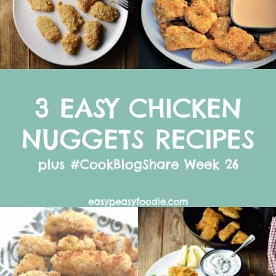 3 Easy Chicken Nuggets Recipes and #CookBlogShare Week 26