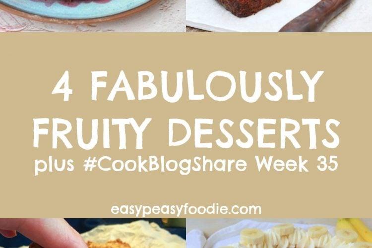 4 Fabulously Fruity Desserts