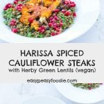 Naturally low carb and vegan, these Harissa Spiced Cauliflower Steaks with Herby Lentils are packed full of flavour and ready in under 30 minutes. #harissa #cauliflower #cauliflowersteak #cauliflowersteaks #lentils #greenlentils #puylentils #pomegranateseeds #vegan #vegetarian #dairyfree #glutenfree #easydinners #midweekmeals #easyentertaining #easypeasyfoodie #cookblogshare @alfez
