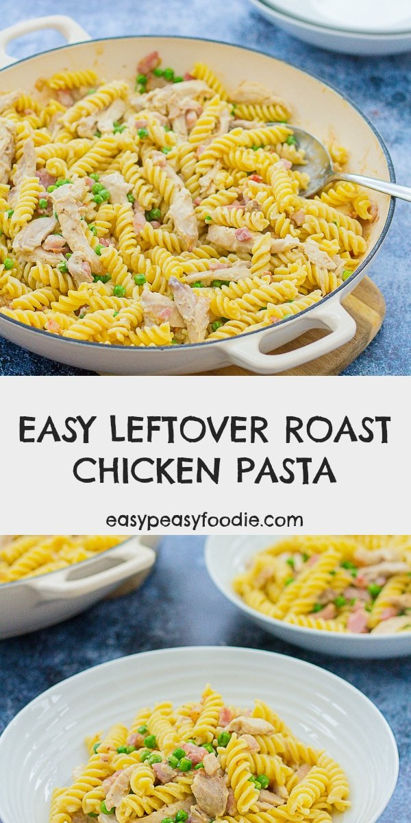 Easy Leftover Roast Chicken Pasta - pinnable image with text for Pinterest