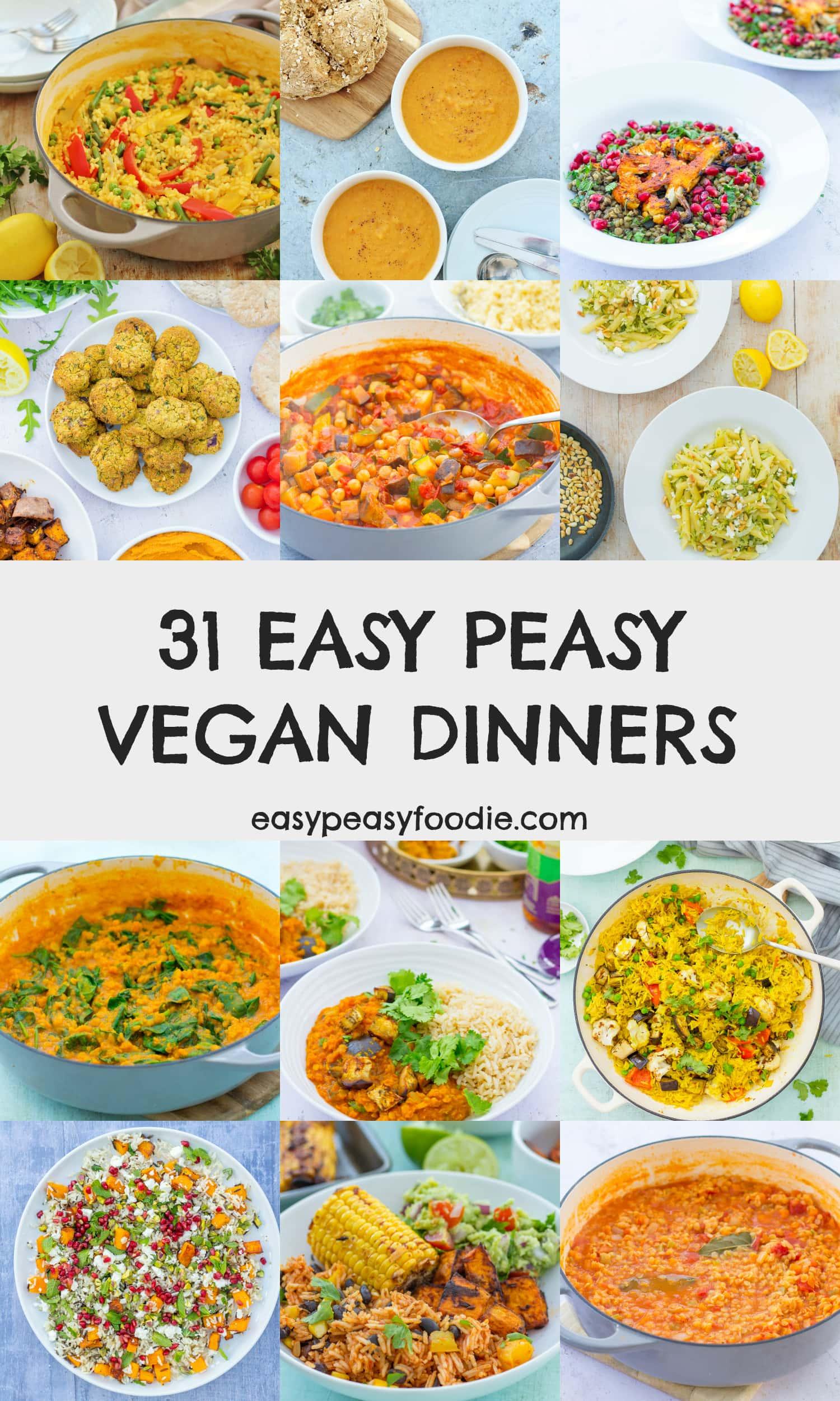 31 Easy Peasy Vegan Dinners - pinnable image for Pinterest