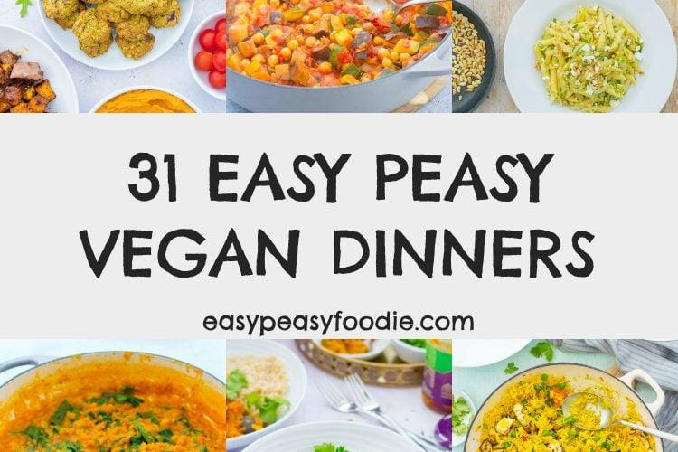 31 Easy Peasy Vegan Dinners
