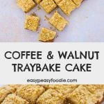 Easy Coffee and Walnut Traybake Cake - pinnable image for Pinterest